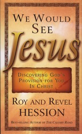 We Would See Jesus: Discovering God's Provision for You in Christ - eBook