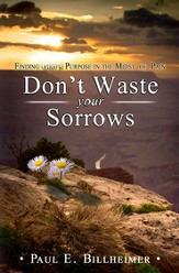 Don't Waste Your Sorrows: Finding God's Purpose in the Midst of Pain - eBook