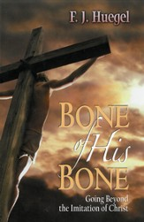 Bone of His Bone: Going Beyond the Imitation of Christ - eBook