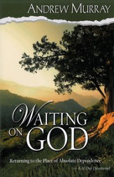 Waiting on God: Returning to the Place of Absolute Dependence - eBook