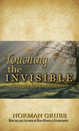 Touching the Invisible: Living by Unseen Realities - eBook