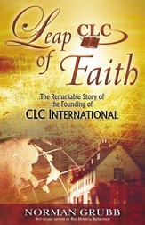 Leap of Faith: The Remarkable Story of the Founding of CLC International - eBook