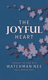 The Joyful Heart: Through the Year with Watchman Nee - eBook