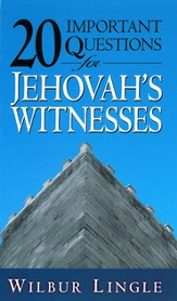 20 Important Questions for Jehovah's Witnesses - eBook