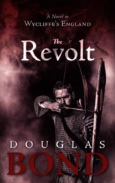 #3 The Revolt: A Novel in Wycliffe's England - Heroes of  the Reformation Series