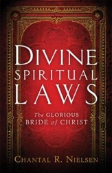 Divine Spiritual Laws: The Glorious Bride of Christ