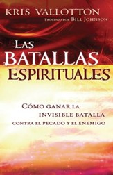 Spirit Wars: Winning the Invisible Battle Against Sin  and the Enemy/ Las batallas espirituales