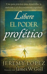 Libere el Poder Profético  (Releasing the Power of the Prophetic)