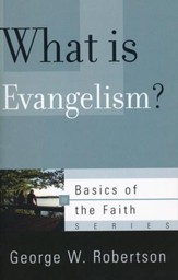 What Is Evangelism? (Basics of the Faith)