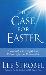 The Case for Easter: A Journalist Investigates the Evidence for the Resurrection - eBook