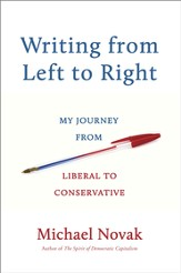 Writing from Left to Right: From Church to State, My Journey from Liberal to Conservative - eBook