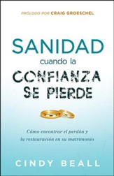 Sanidad para el Matrimonio Cuando la Confianza se Pierde    (Healing Your Marriage When Trust Is Broken)