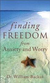 Finding Freedom from Anxiety and Worry - eBook