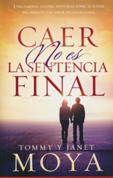 Caer No Es La Sentencia Final  (Falling Is Not The Final Judgment)