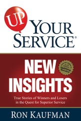 UP! Your Service New Insights: True Stories of Winners and Losers in the Quest for Superior Service - eBook