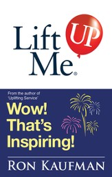 Lift Me UP! Wow Thats Inspiring: Sparkling Quotes and Brilliant Notes to Lift Your Spirits Higher! - eBook
