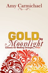 Gold by Moonlight: Sensitive Lessons from a Walk with Pain - eBook