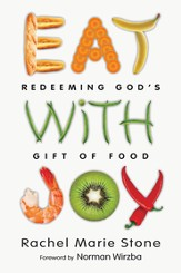 Eat with Joy: Redeeming God's Gift of Food - eBook