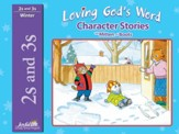 Loving God's Word (ages 2 & 3) Character Stories