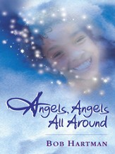 Angels, Angels All Around - eBook