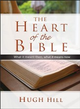 The Heart of the Bible: What it meant then; what it means now - eBook