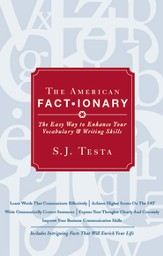 The American Factionary: The Easy Way to Enhance Your Vocabulary & Writing Skills - eBook