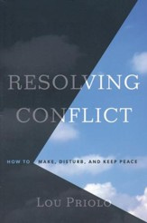 Resolving Conflict: How to Make, Disturb, and Keep Peace