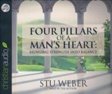 Four Pillars of a Man's Heart: Bringing Strength Into Balance - abridged audiobook on CD