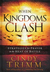 When Kingdoms Clash: Strategies for Prayer in the Heat of Battle