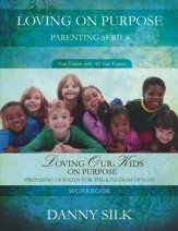 Loving Our Kids On Purpose Workbook: Preparing Our Kids For the Kingdom of God