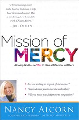 Mission of Mercy: Discovering the Why Behind the What to Help the Hurting
