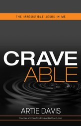 Craveable: Living an Irresistible Faith