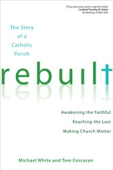 Rebuilt: Awakening the Faithful, Reaching the Lost, and Making Church Matter - eBook