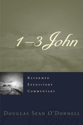 1-3 John: Reformed Expository Commentary [REC]