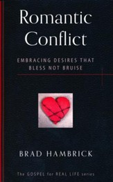 Romantic Conflict: Embracing Desires That Bless Not Bruise