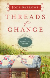 Threads of Change, Quilting Story Series #1 -eBook