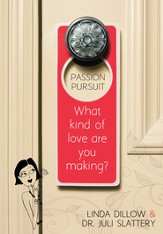 Passion Pursuit: What Kind of Love Are You Making? / New edition - eBook