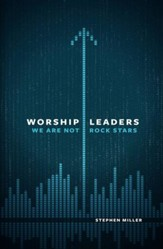 Worship Leaders, We Are Not Rock Stars / New edition - eBook