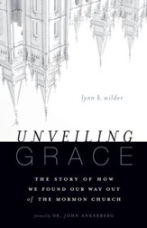 Unveiling Grace: The Story of How We Found Our Way out of the Mormon Church - eBook