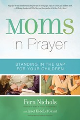 Moms in Prayer: Standing in the Gap for Your Children - eBook