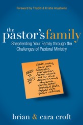 The Pastor's Family: Shepherding Your Family through the Challenges of Pastoral Ministry - eBook