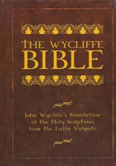The Wycliffe Bible: John Wycliffe's Translation of the Latin Vulgate Bible, Hardcover