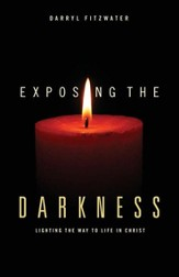 Exposing the Darkness: Lighting the Way to Life in Christ