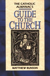 Catholic Almanac's Guide to the Catholic Church
