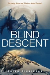 Blind Descent: Surviving Alone and Blind on Mount Everest