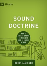 Sound Doctrine: How a Church Grows in the Love and Holiness of God - eBook
