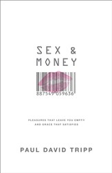 Sex and Money: Pleasures That Leave You Empty and Grace That Satisfies - eBook