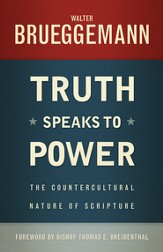 Truth Speaks to Power: The Countercultural Nature of Scripture - eBook