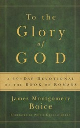To the Glory of God: A 40-Day Devotional on the Book of Romans - eBook
