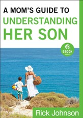A Mom's Guide to Understanding Her Son (Ebook Shorts) - eBook